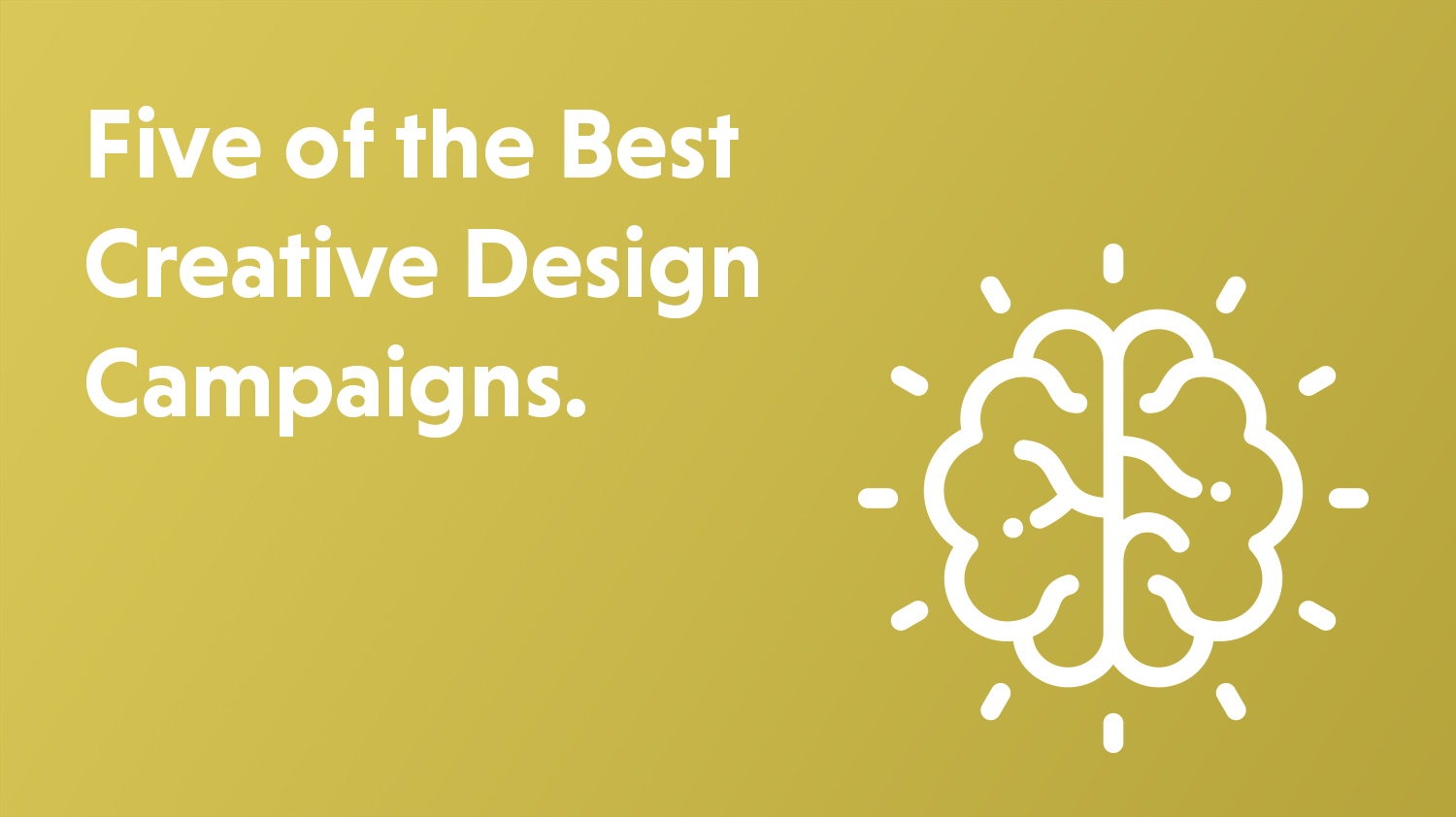 Blog cover artwork showing the title Five of The Best Creative Design Campaigns