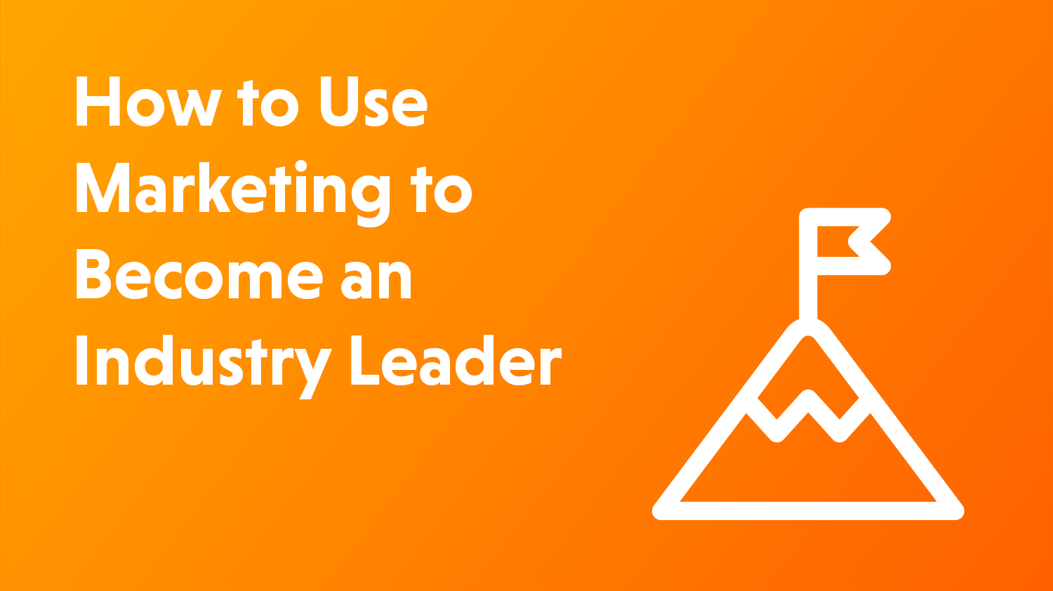 Blog cover artwork with the title How to Use Marketing to Become a Market Leader