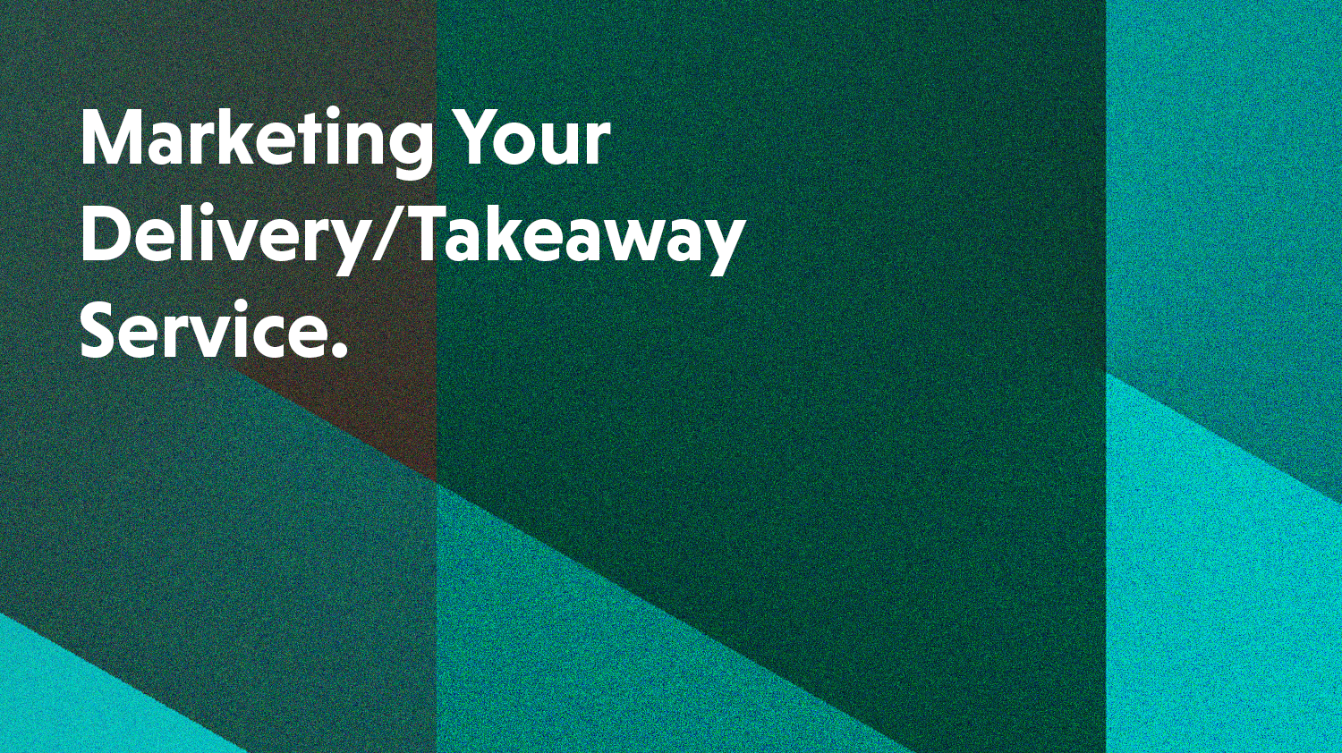 Marketing Your Takeaway/Delivery Service