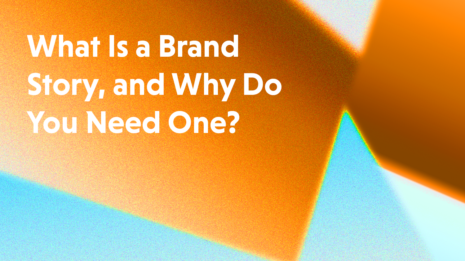 What is a brand story, and why do you need one?