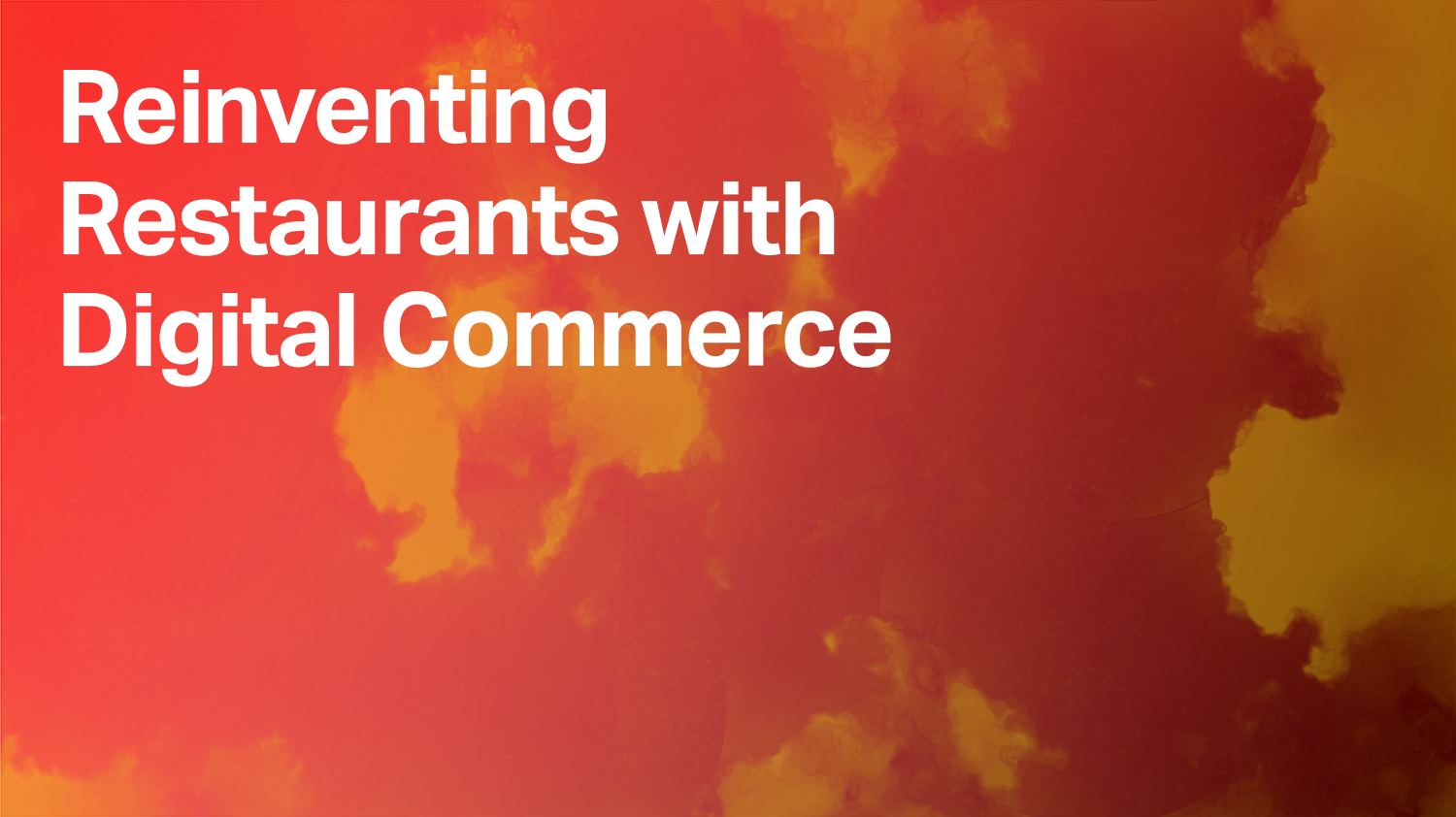 Reinventing Restaurants with Digital Commerce